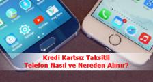 Kredi Kartsız Kefilsiz Taksitli Telefon