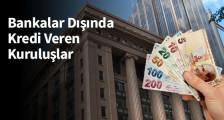 Banka Dışı Kredi Veren Kurumlar